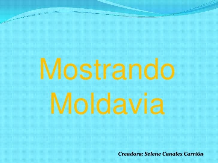 Mostrando Moldavia<br />Creadora: Selene Canales Carrión<br />