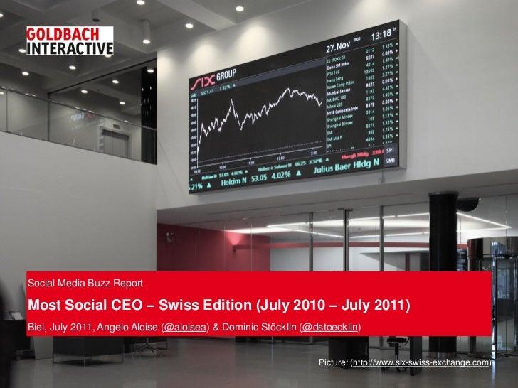 Social Media Buzz ReportMost Social CEO – Swiss Edition (July 2010 – July 2011)Biel, July 2011, Angelo Aloise (@aloisea) &...