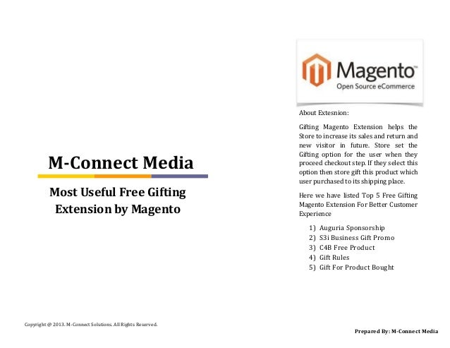 Copyright @ 2013. M-Connect Solutions. All Rights Reserved. About Extesnion: Gifting Magento Extension helps the Store to ...