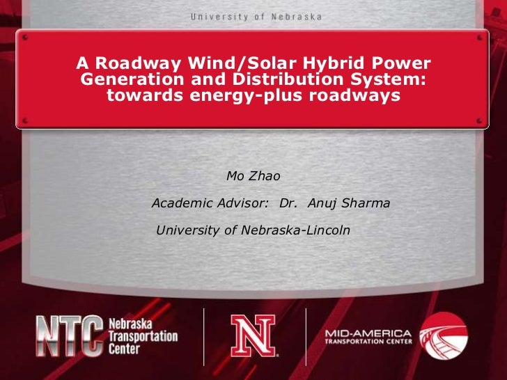 A Roadway Wind/Solar Hybrid PowerGeneration and Distribution System:   towards energy-plus roadways                 Mo Zha...