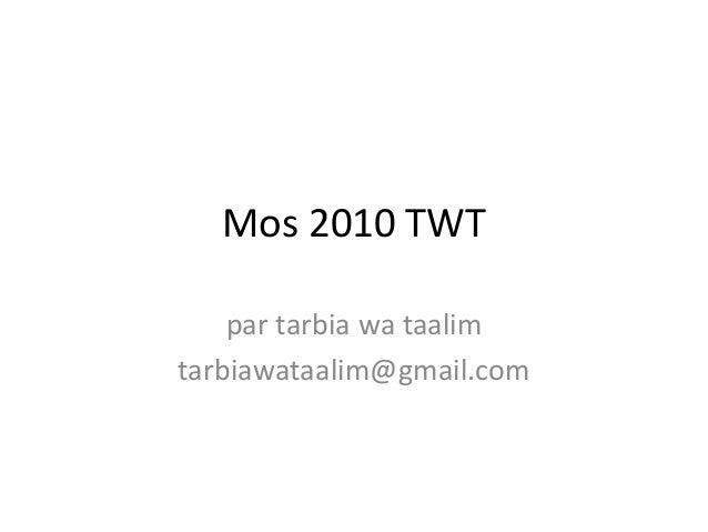 Mos 2010 TWT  par tarbia wa taalim  tarbiawataalim@gmail.com