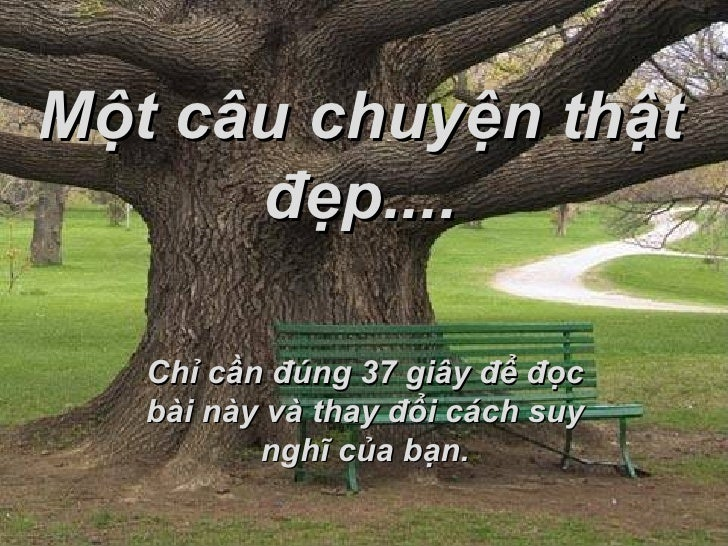 Mot Cau Chuyen That Dep