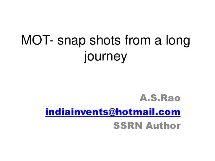 MOT- snap shots from a long         journey                    A.S.Rao   indiainvents@hotmail.com                SSRN Author
