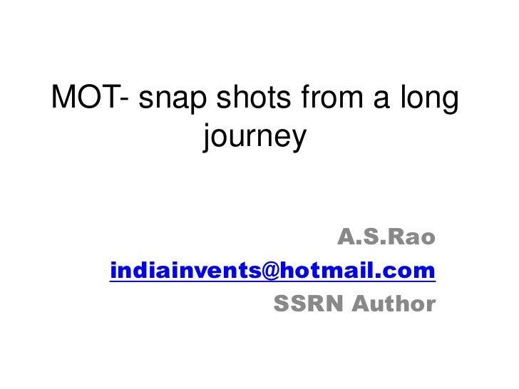 Mot  snap shots of a long journey