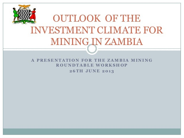 Outlook of the Investment Climate for Mining in Zambia