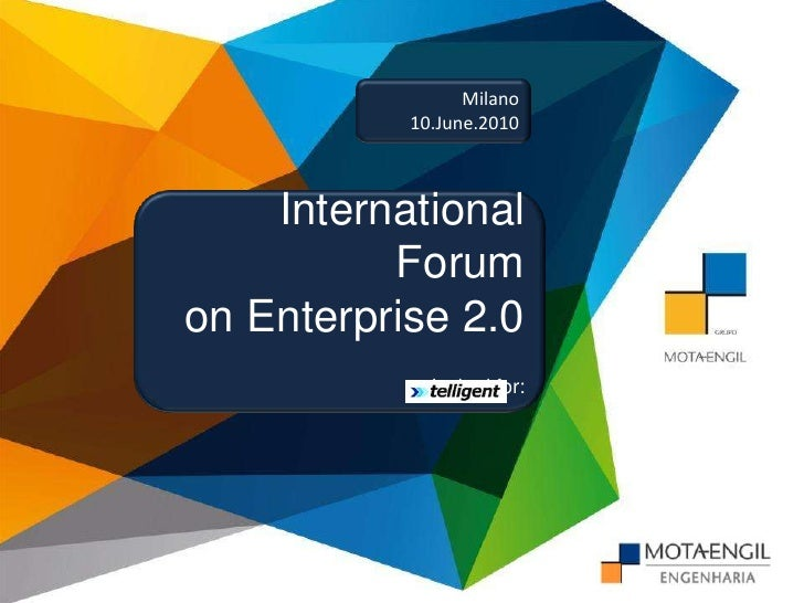 Milano<br />10.June.2010<br />International Forum <br />on Enterprise 2.0 <br />Invited for:<br />