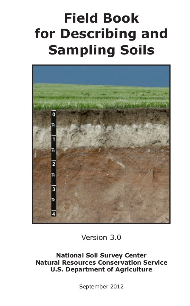 Field Book for Describing and Sampling Soils  Version 3.0 National Soil Survey Center Natural Resources Conservation Servi...