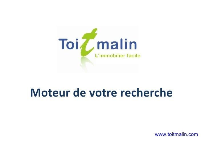 Moteur de votre recherche www.toitmalin.com