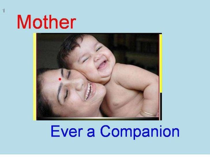 Mother   ever a companion