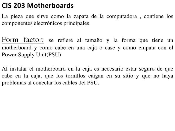 La pieza que sirve como la zapata de la computadora , contiene los componentes electrónicos principales.<br />Form factor:...