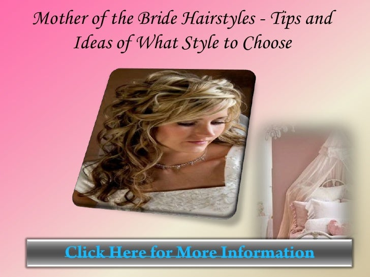 Mother of the Bride Hairstyles - Tips and    Ideas of What Style to Choose