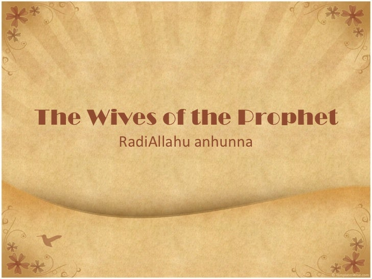 The Wives of the Prophet  RadiAllahu anhunna