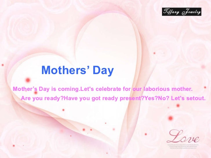 Mother's Day is coming.Let's celebrate for our laborious mother. Are you ready?Have you got ready present?Yes?No? Let's se...