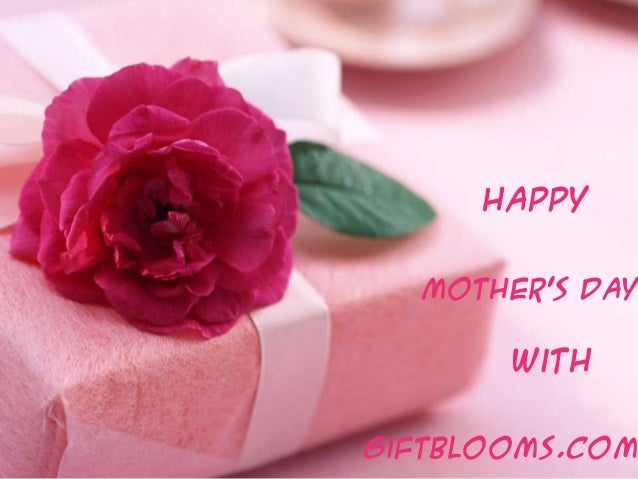 Happy     Enjoy         Mother's Day Mother's Day                With      WithGiftblooms.com      Giftblooms.com