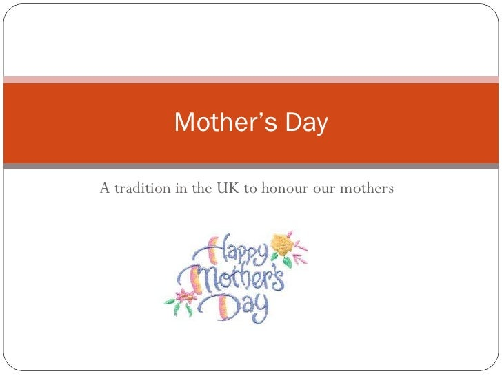 A tradition in the UK to honour our mothers Mother's Day
