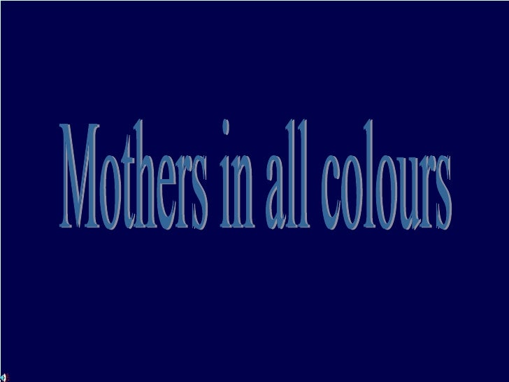 Mothers In Colors