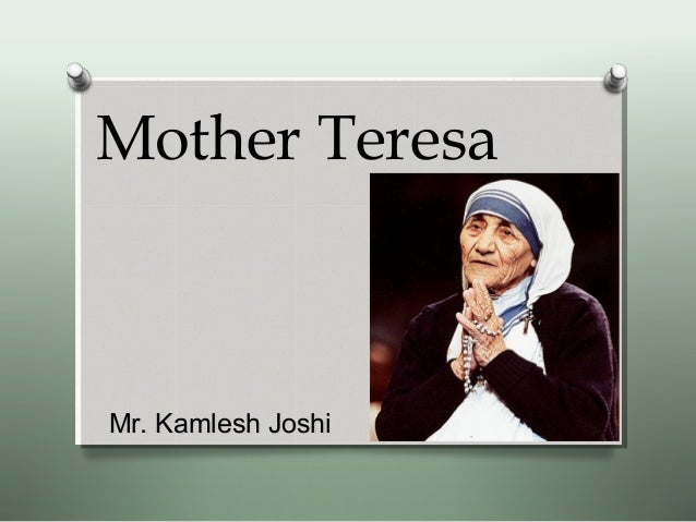 Mother TeresaMr. Kamlesh JoshiMr. Kamlesh Joshi