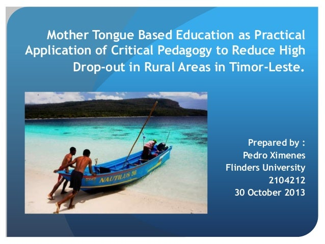 Mother Tongue Based Education as Practical Application of Critical Pedagogy to Reduce High Drop-out in Rural Areas in Timo...