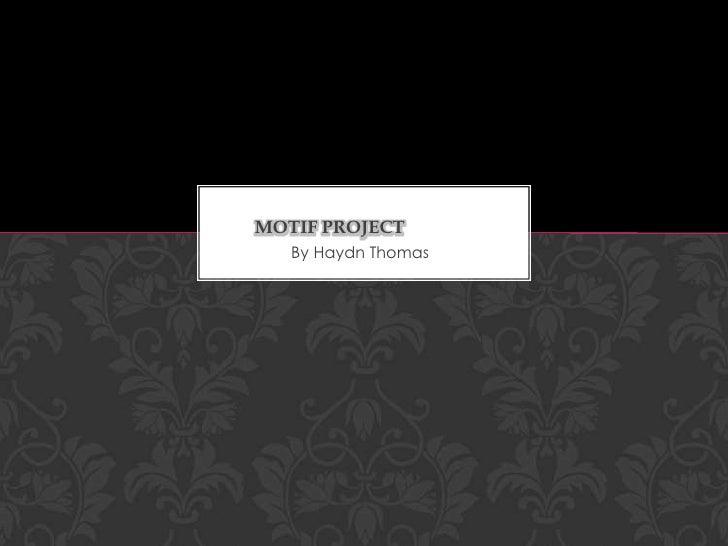 By Haydn Thomas<br />Motif Project <br />