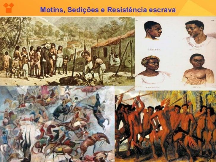 Motins, Sedições e Resistência escrava