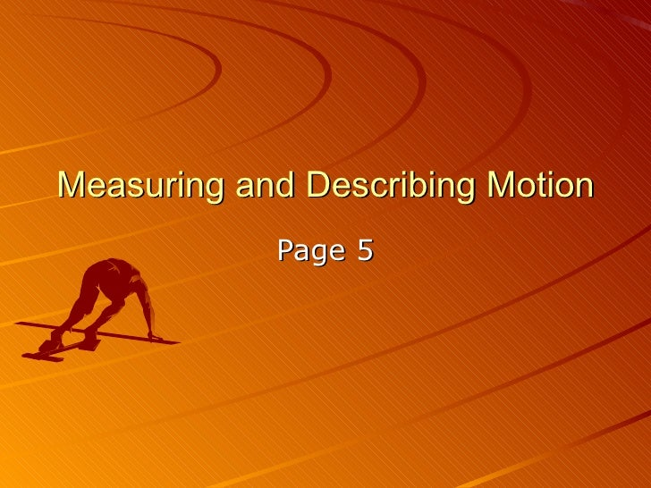 Measuring and Describing Motion Page 5