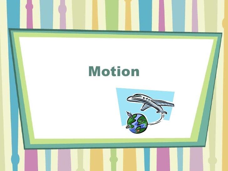 Motion<br />