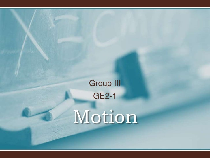 Motion<br />Group III<br />GE2-1<br />