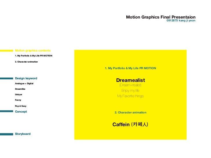 Motion Graphics Final Presentaion                                                                            0912875 kang ...