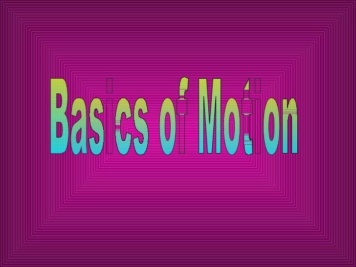 Basics of Motion