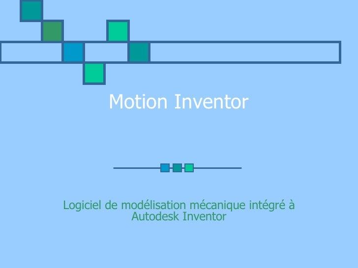 Motion Inventor Logiciel de modélisation mécanique intégré à Autodesk Inventor