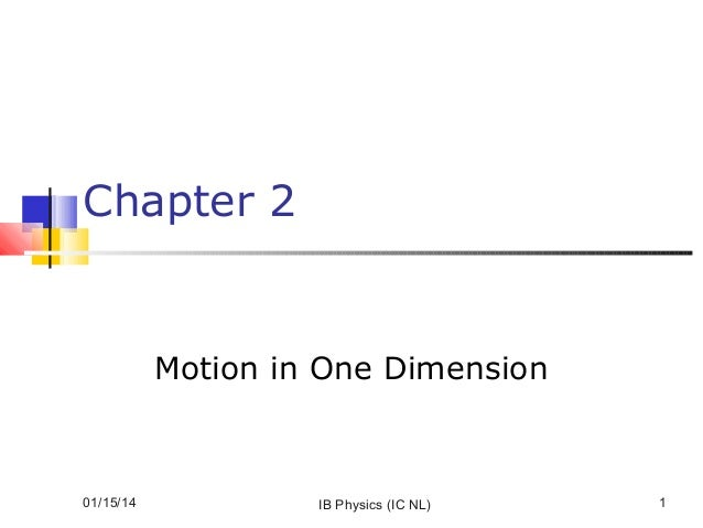 Chapter 2  Motion in One Dimension  01/15/14  IB Physics (IC NL)  1