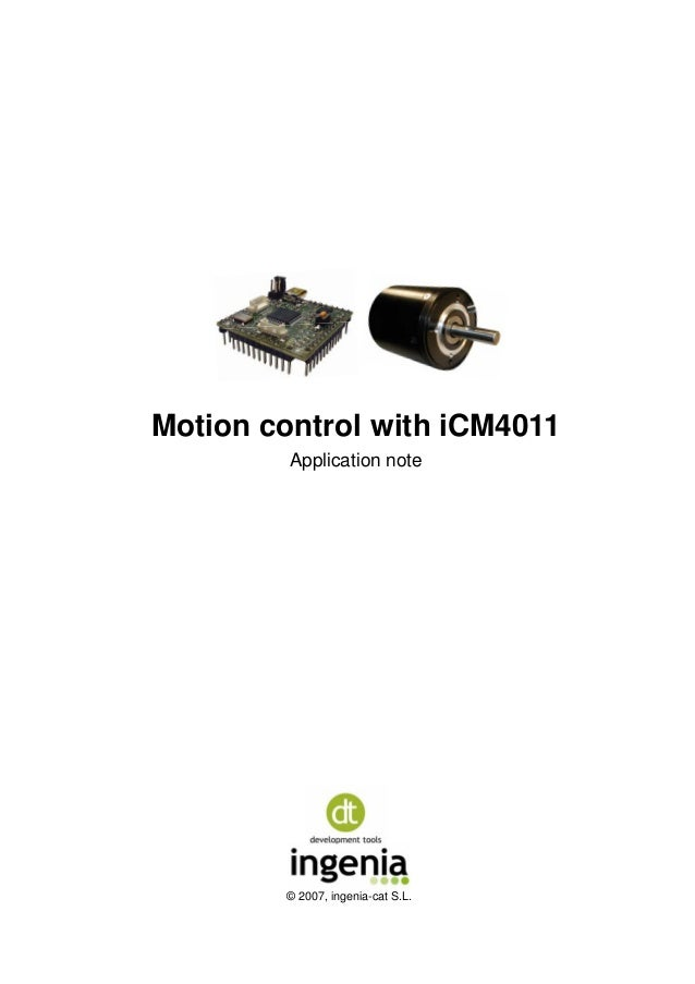 Motion control with iCM4011 Application note © 2007, ingenia-cat S.L.