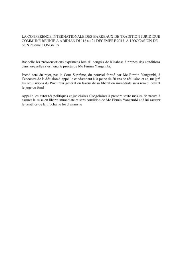 LA CONFERENCE INTERNATIONALE DES BARREAUX DE TRADITION JURIDIQUE COMMUNE REUNIE A ABIDJAN DU 18 au 21 DECEMBRE 2013, A L'O...