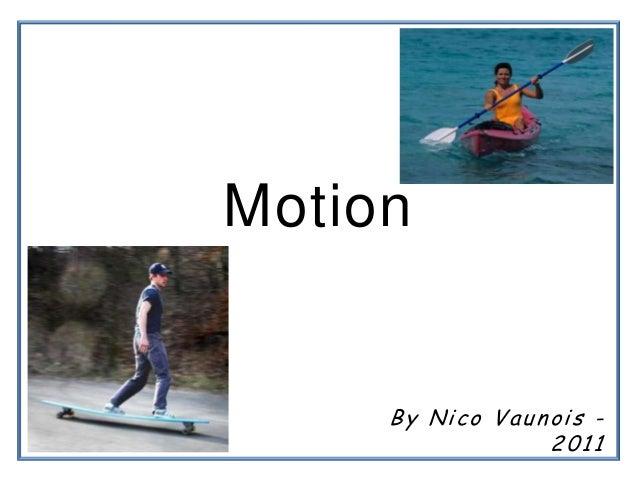 Motion  By Nico Vaunois 2011