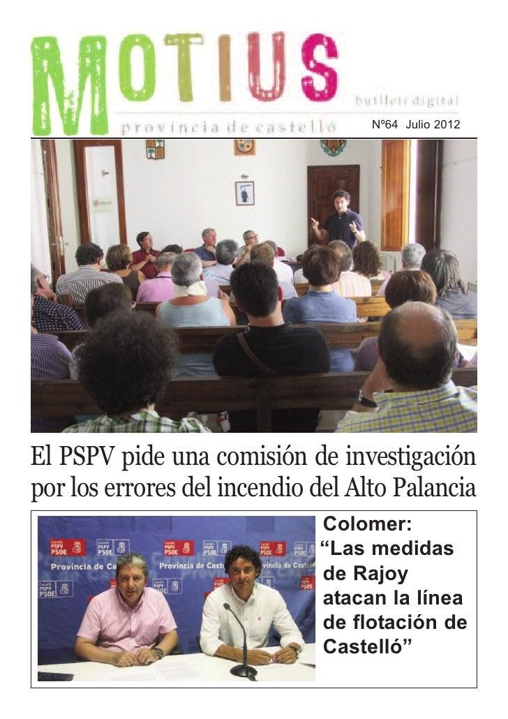 Nº64 Julio 2012El PSPV pide una comisión de investigaciónpor los errores del incendio del Alto Palancia                   ...