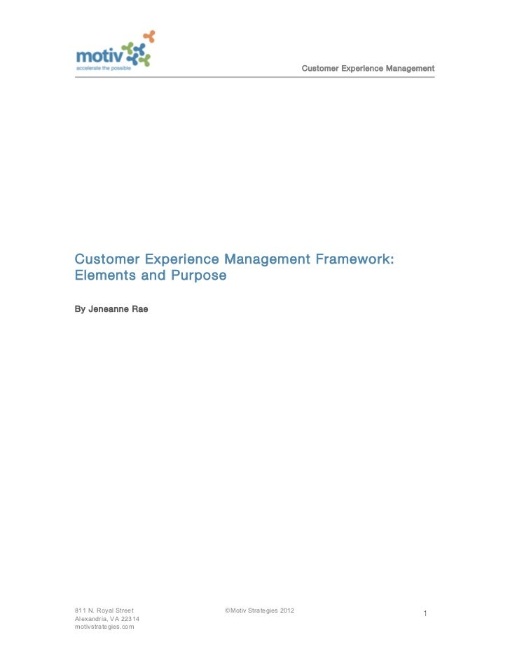 Customer Experience ManagementCustomer Experience Management Framework:Elements and PurposeBy Jeneanne Rae811 N. Royal Str...