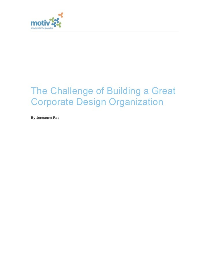 The Challenge Of Building A Great Corporate Design Organization (White Paper)//Motiv Strategies