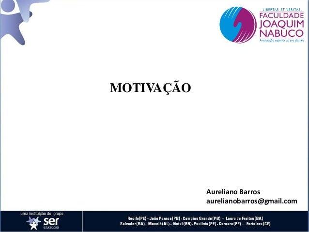 MOTIVAÇÃOAureliano Barrosaurelianobarros@gmail.com