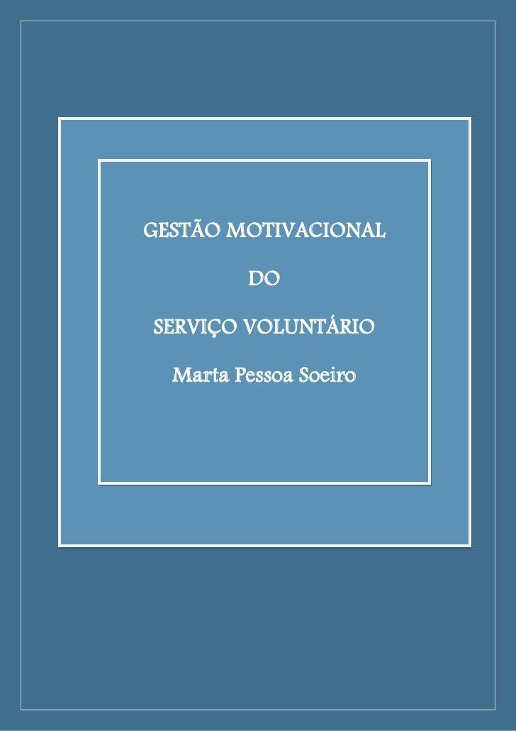 GESTÃO MOTIVACIONAL         DOSERVIÇO VOLUNTÁRIO  Marta Pessoa Soeiro