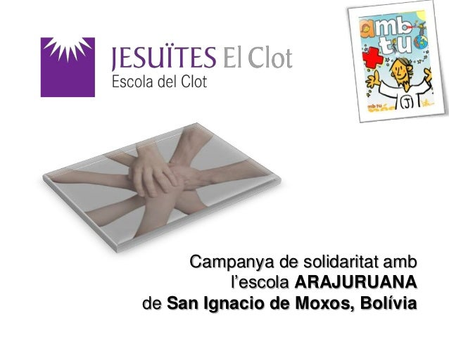 Campanya de solidaritat amb          l'escola ARAJURUANAde San Ignacio de Moxos, Bolívia
