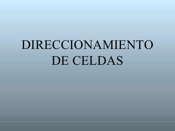 DIRECCIONAMIENTO    DE CELDAS