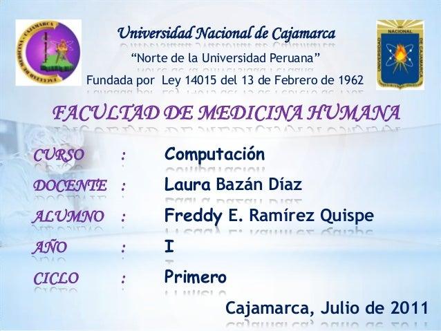 """Universidad Nacional de Cajamarca""""Norte de la Universidad Peruana""""Fundada por Ley 14015 del 13 de Febrero de 1962FACULTAD ..."""
