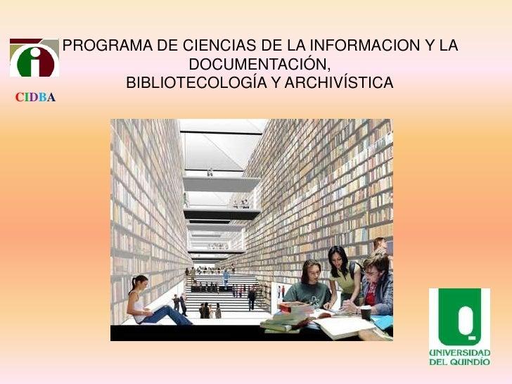 PROGRAMA DE CIENCIAS DE LA INFORMACION Y LA                     DOCUMENTACIÓN,              BIBLIOTECOLOGÍA Y ARCHIVÍSTICA...