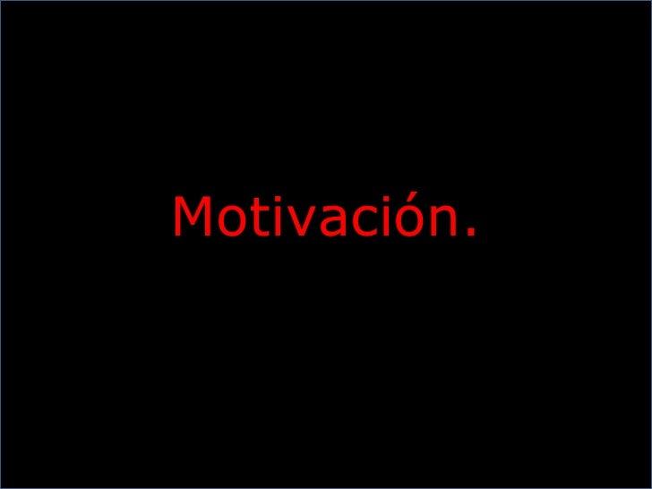 Motivación.