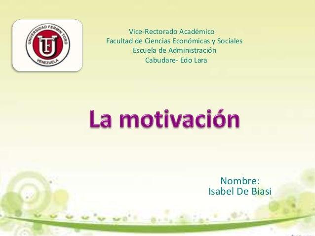 Nombre:Isabel De BiasiVice-Rectorado AcadémicoFacultad de Ciencias Económicas y SocialesEscuela de AdministraciónCabudare-...