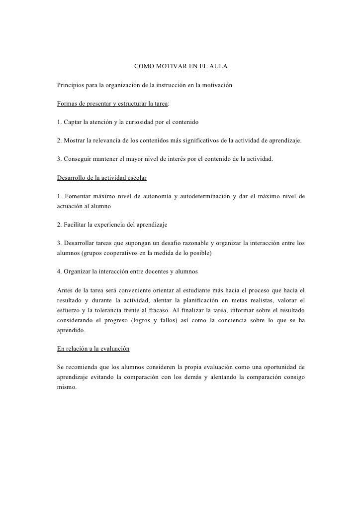 COMO MOTIVAR EN EL AULAPrincipios para la organización de la instrucción en la motivaciónFormas de presentar y estructurar...