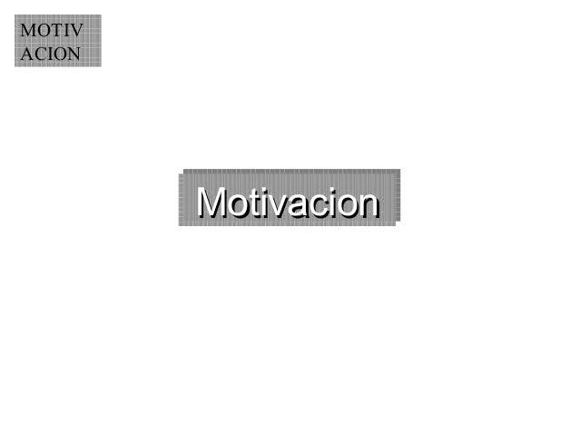MOTIV ACION  Motivacion Motivacion