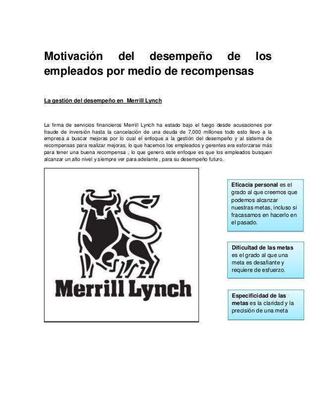 Motivación del desempeño de losempleados por medio de recompensasLa gestión del desempeño en Merrill LynchLa firma de serv...