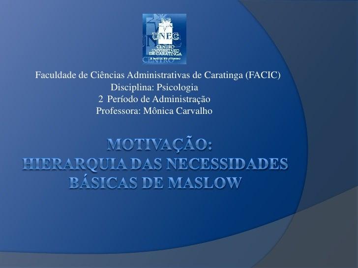 Faculdade de Ciências Administrativas de Caratinga (FACIC)<br />  Disciplina: Psicologia <br />  2°Período de Adminis...