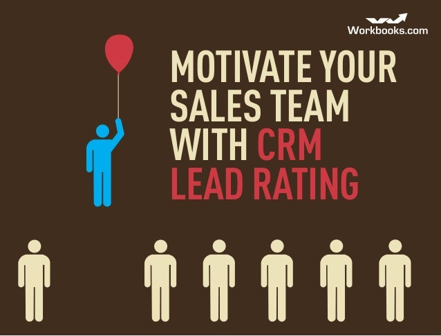 Motivate yoursales teamwith CRMlead rating